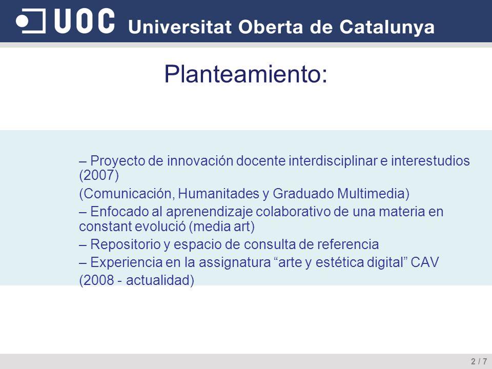 Planteamiento: Proyecto de innovación docente interdisciplinar e interestudios (2007) (Comunicación, Humanitades y Graduado Multimedia)