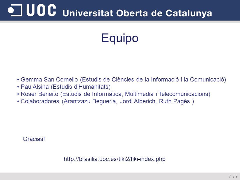 Equipo Gemma San Cornelio (Estudis de Ciències de la Informació i la Comunicació) Pau Alsina (Estudis d'Humanitats)