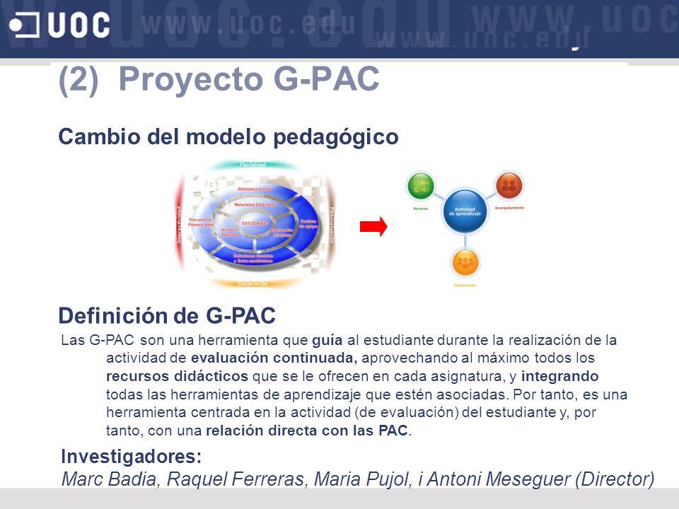 (2) Proyecto G-PAC Cambio del modelo pedagógico Definición de G-PAC