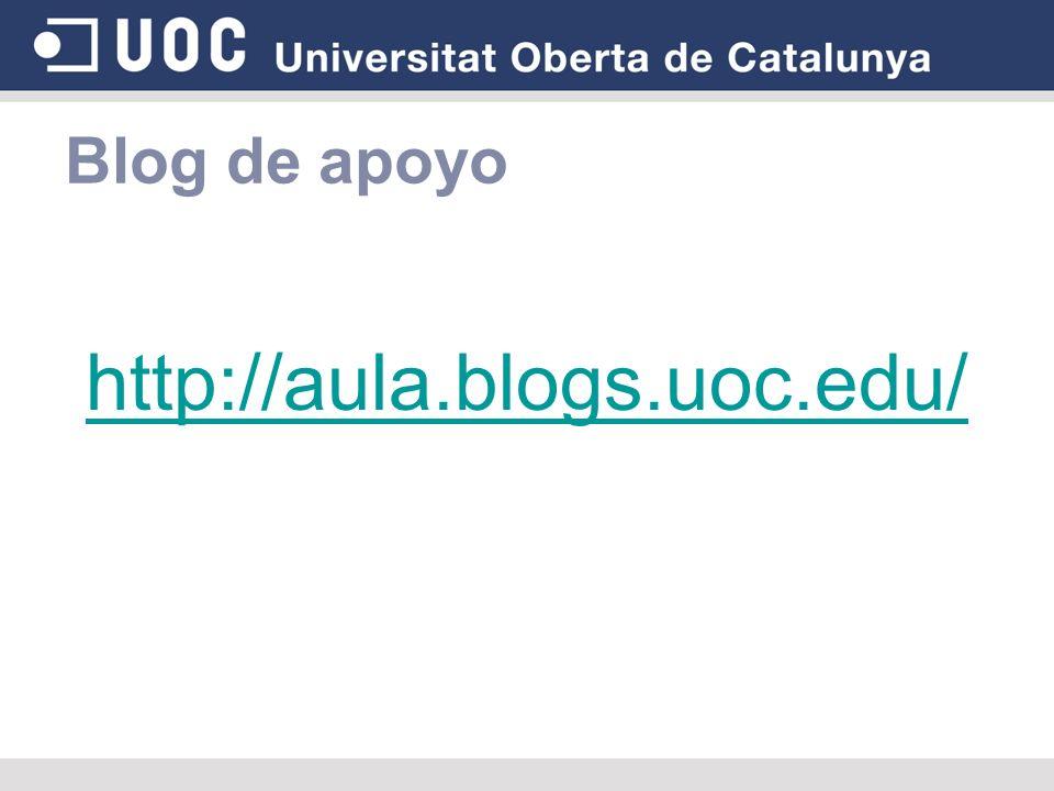 Blog de apoyo http://aula.blogs.uoc.edu/