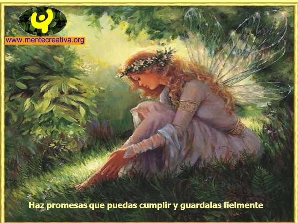 Haz promesas que puedas cumplir y guardalas fielmente