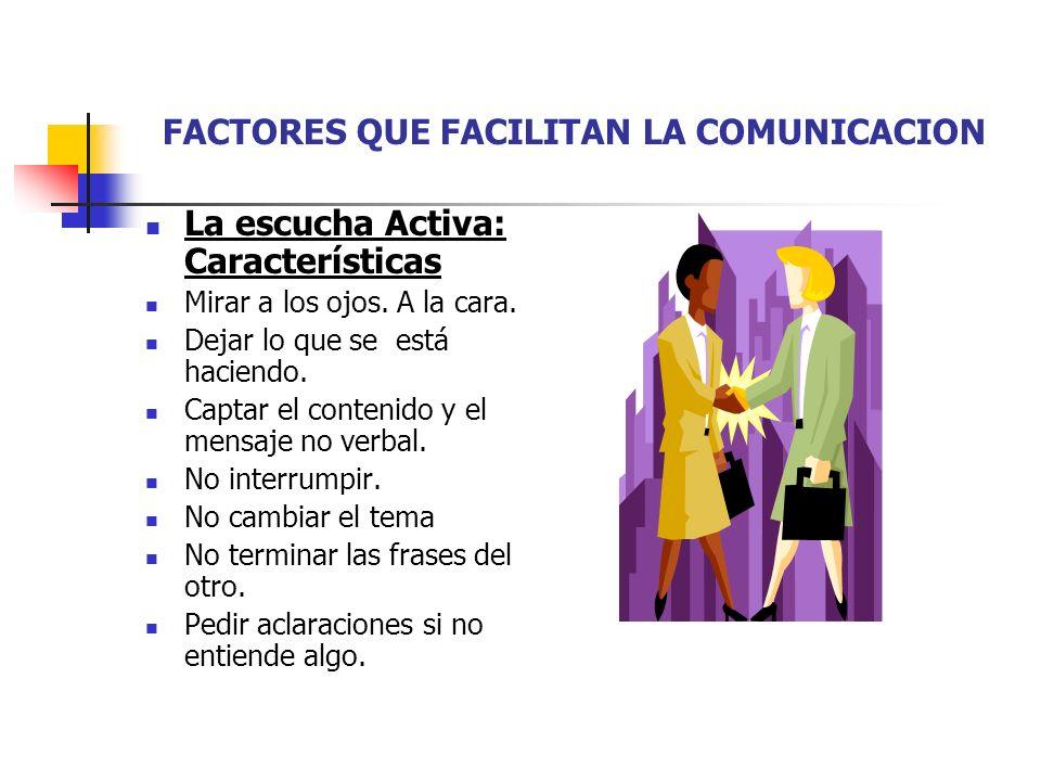 FACTORES QUE FACILITAN LA COMUNICACION