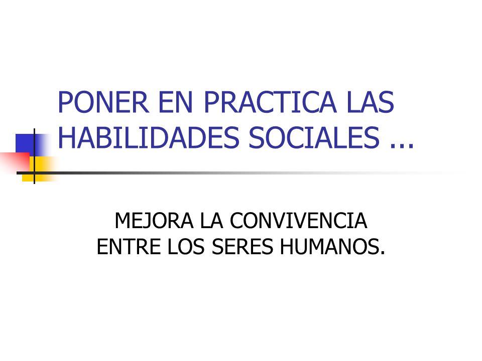 PONER EN PRACTICA LAS HABILIDADES SOCIALES ...
