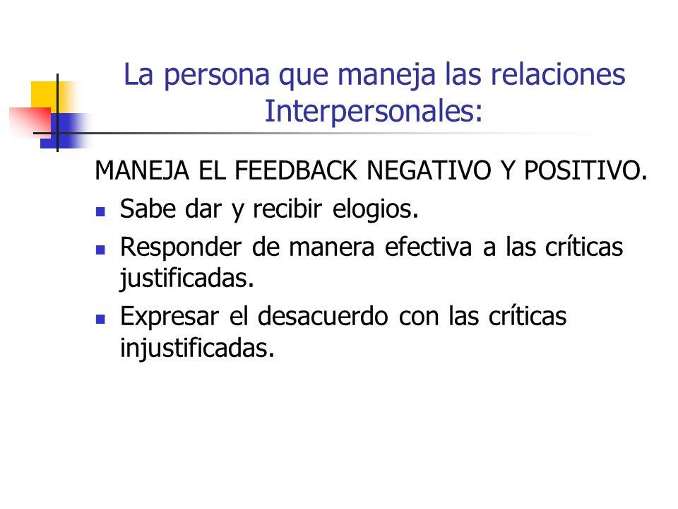 La persona que maneja las relaciones Interpersonales: