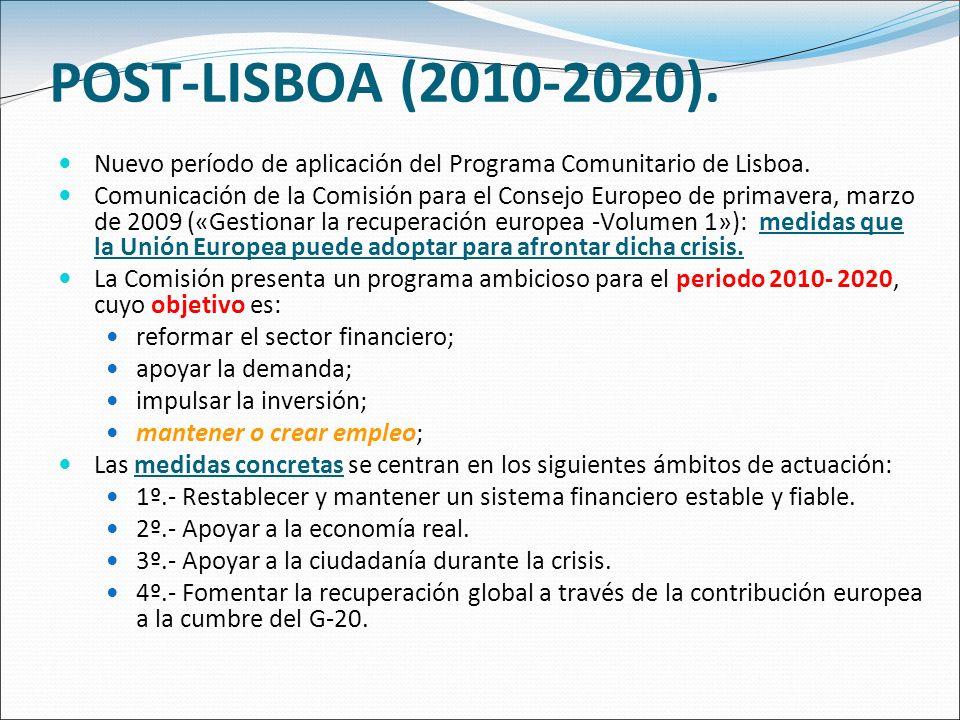 POST-LISBOA (2010-2020). Nuevo período de aplicación del Programa Comunitario de Lisboa.