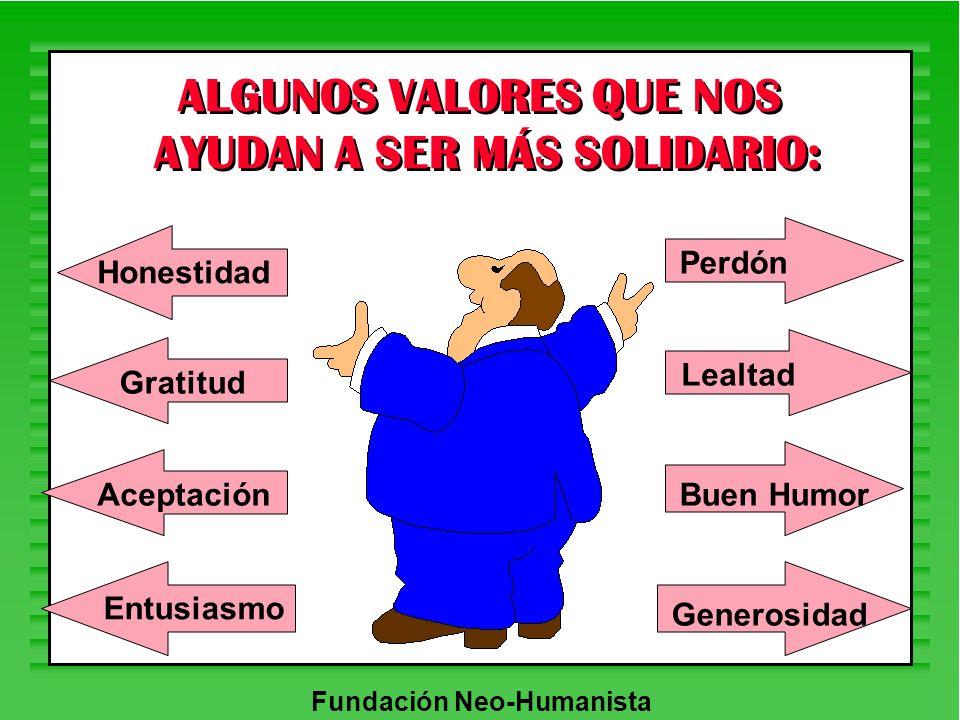 ALGUNOS VALORES QUE NOS AYUDAN A SER MÁS SOLIDARIO: