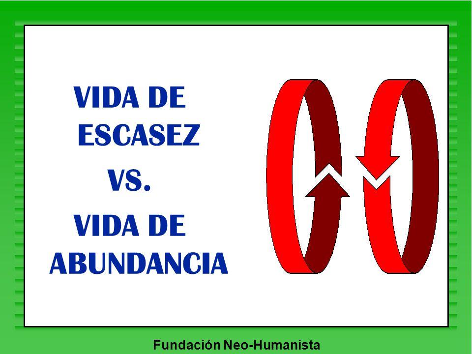 VIDA DE ESCASEZ VS. VIDA DE ABUNDANCIA