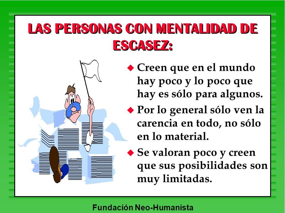 LAS PERSONAS CON MENTALIDAD DE ESCASEZ: