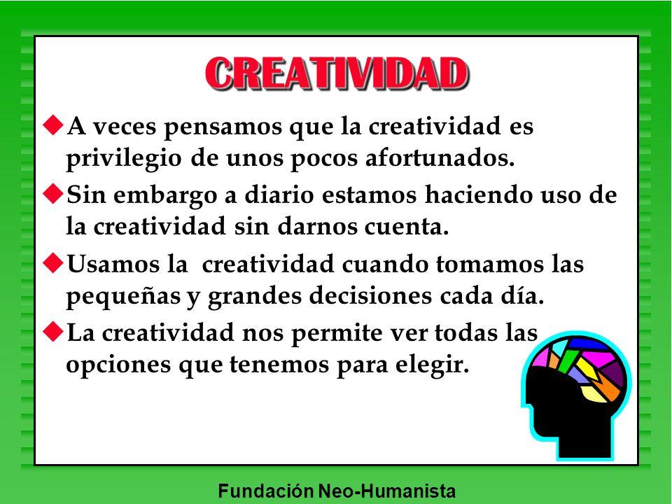 CREATIVIDAD A veces pensamos que la creatividad es privilegio de unos pocos afortunados.