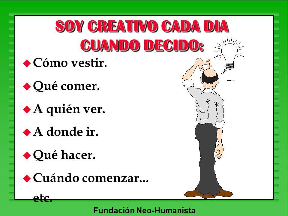SOY CREATIVO CADA DIA CUANDO DECIDO: