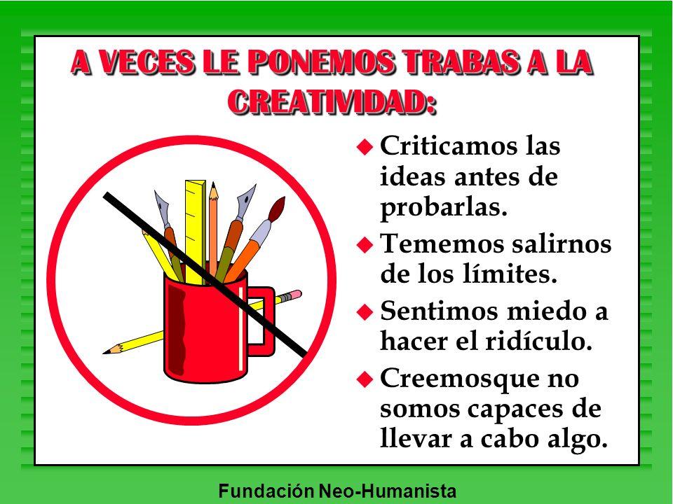 A VECES LE PONEMOS TRABAS A LA CREATIVIDAD:
