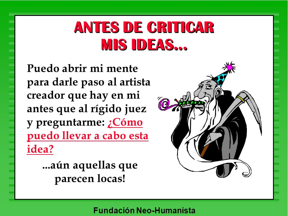 ANTES DE CRITICAR MIS IDEAS...