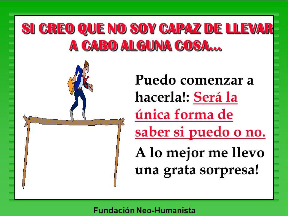 SI CREO QUE NO SOY CAPAZ DE LLEVAR A CABO ALGUNA COSA...