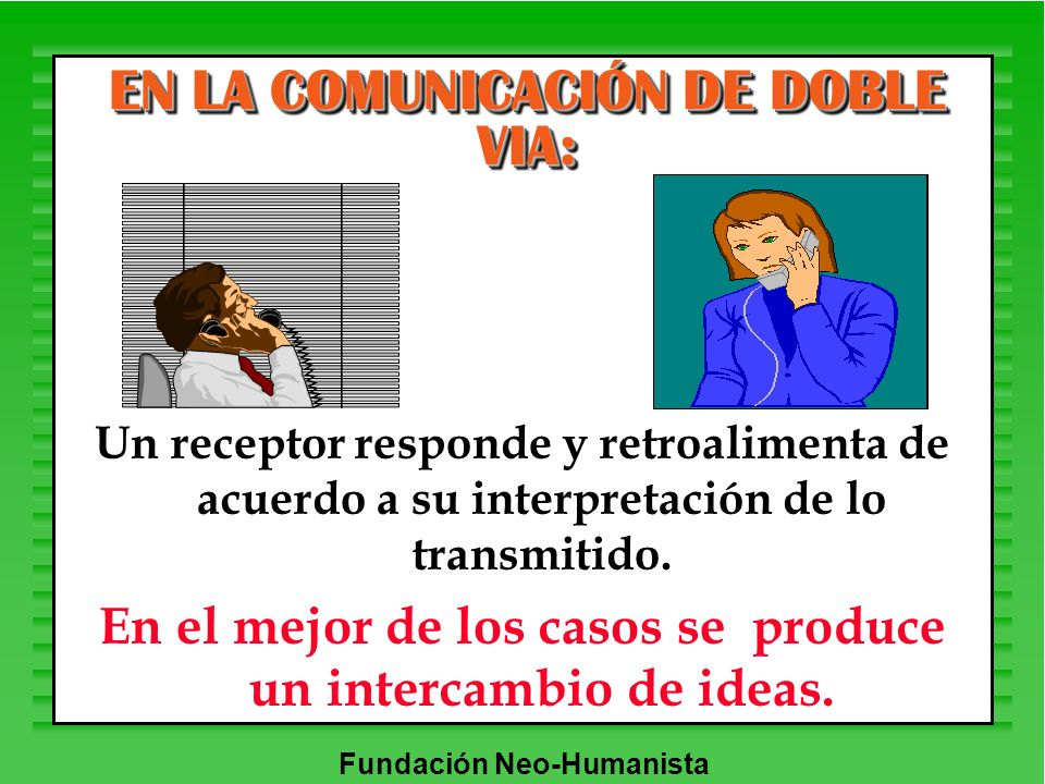 EN LA COMUNICACIÓN DE DOBLE VIA: