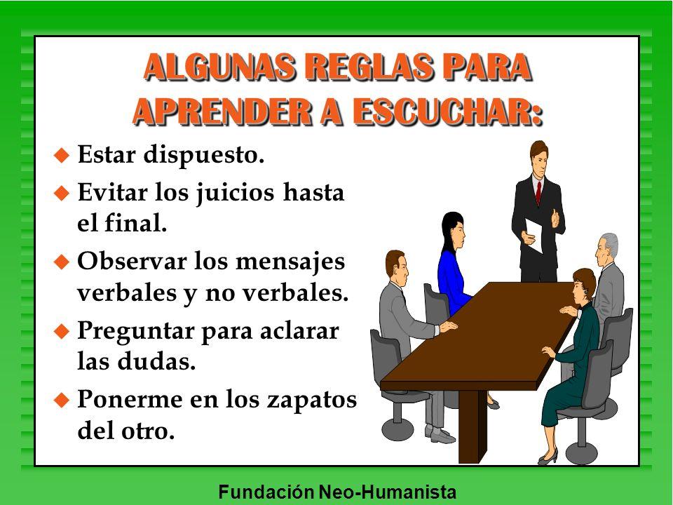 ALGUNAS REGLAS PARA APRENDER A ESCUCHAR: