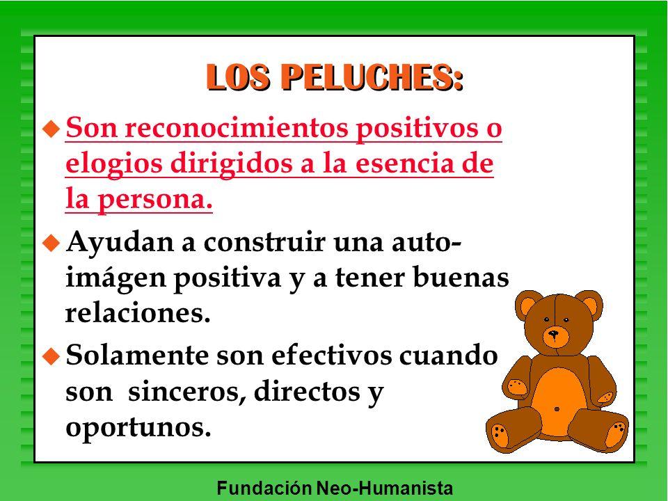 LOS PELUCHES: Son reconocimientos positivos o elogios dirigidos a la esencia de la persona.
