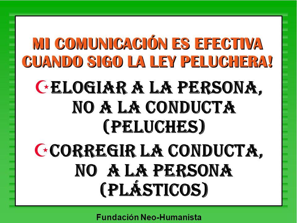 MI COMUNICACIÓN ES EFECTIVA CUANDO SIGO LA LEY PELUCHERA!