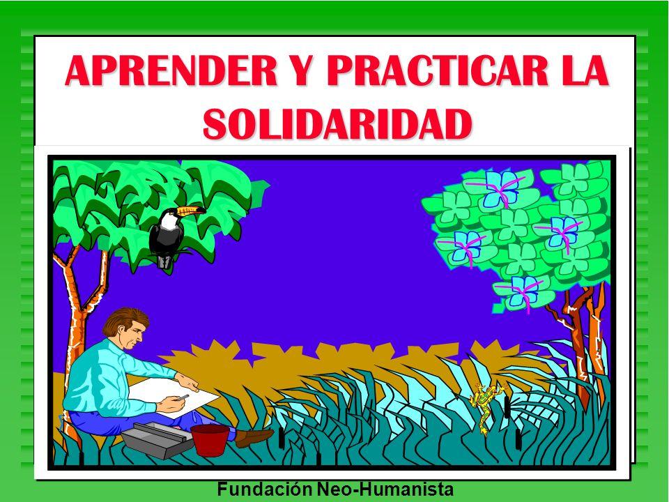APRENDER Y PRACTICAR LA SOLIDARIDAD