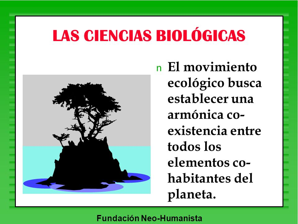 LAS CIENCIAS BIOLÓGICAS
