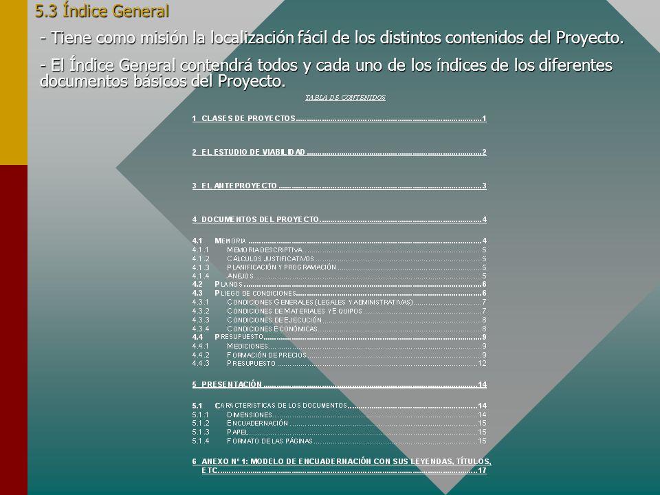 5.3 Índice General - Tiene como misión la localización fácil de los distintos contenidos del Proyecto.