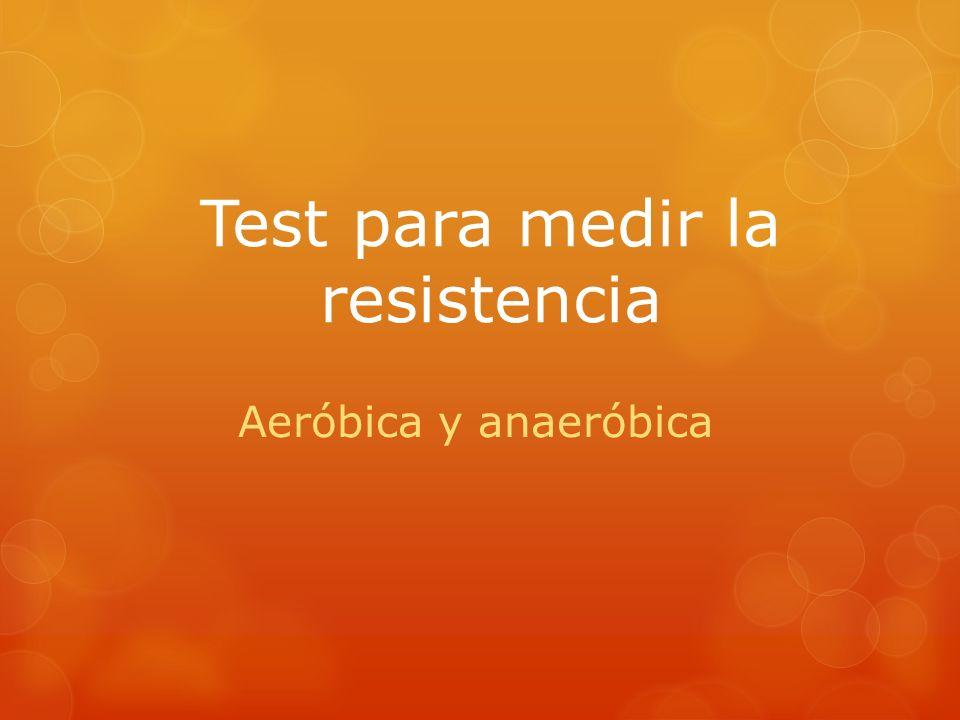 Test para medir la resistencia