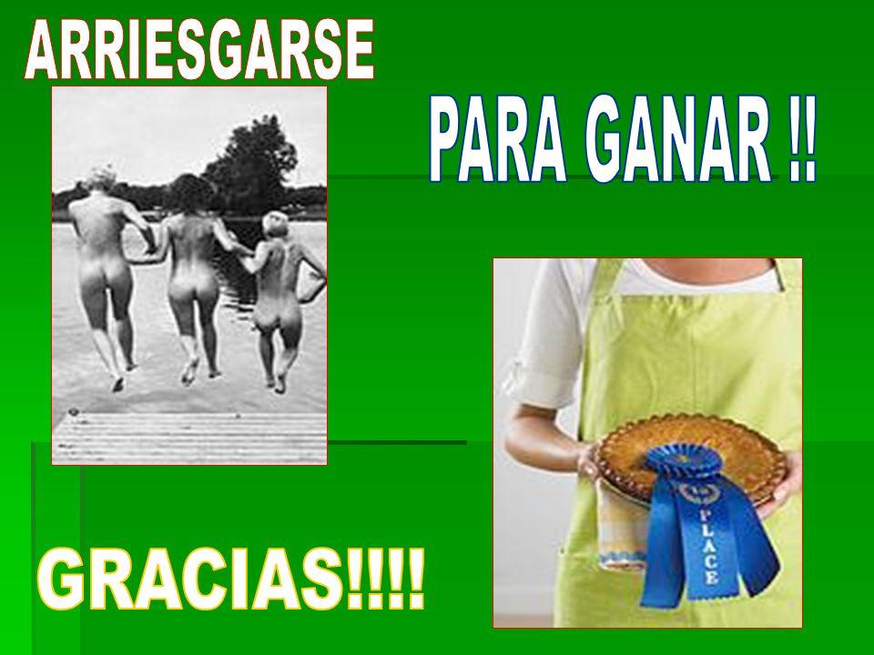 ARRIESGARSE PARA GANAR !! GRACIAS!!!!