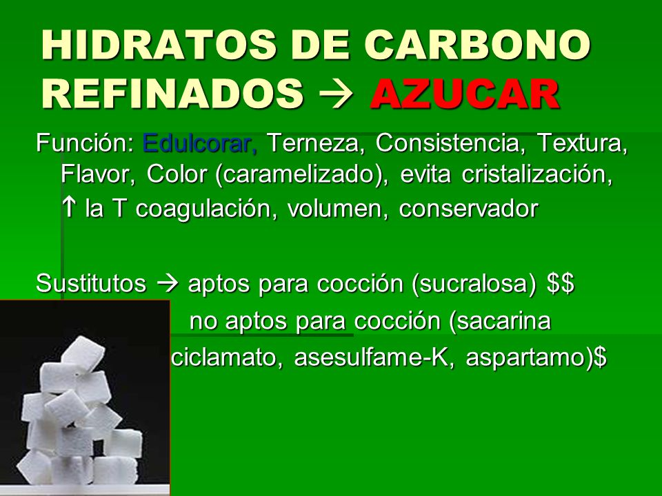 HIDRATOS DE CARBONO REFINADOS  AZUCAR