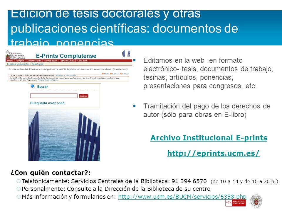Edición de tesis doctorales y otras publicaciones científicas: documentos de trabajo, ponencias...