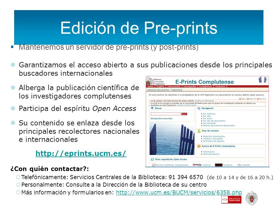 Edición de Pre-prints Mantenemos un servidor de pre-prints (y post-prints)
