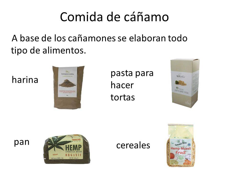 Comida de cáñamo A base de los cañamones se elaboran todo tipo de alimentos. harina pasta para hacer tortas.