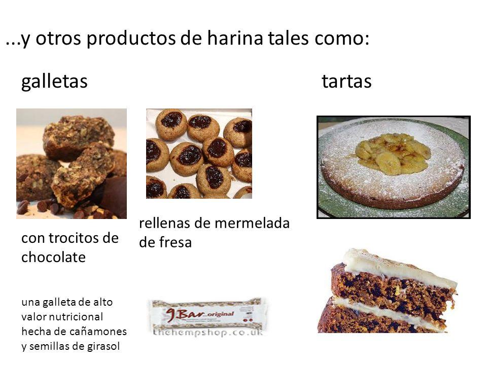 ...y otros productos de harina tales como: