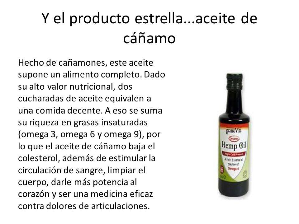 Y el producto estrella...aceite de cáñamo