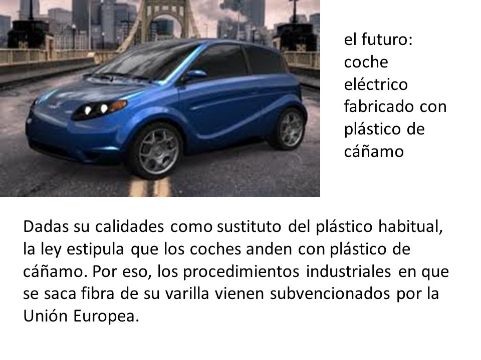 el futuro: coche eléctrico fabricado con plástico de cáñamo