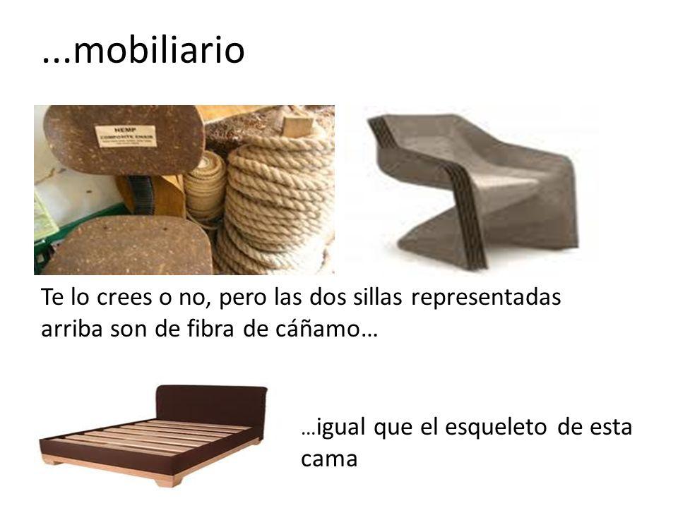 ...mobiliario Te lo crees o no, pero las dos sillas representadas arriba son de fibra de cáñamo… …igual que el esqueleto de esta cama.
