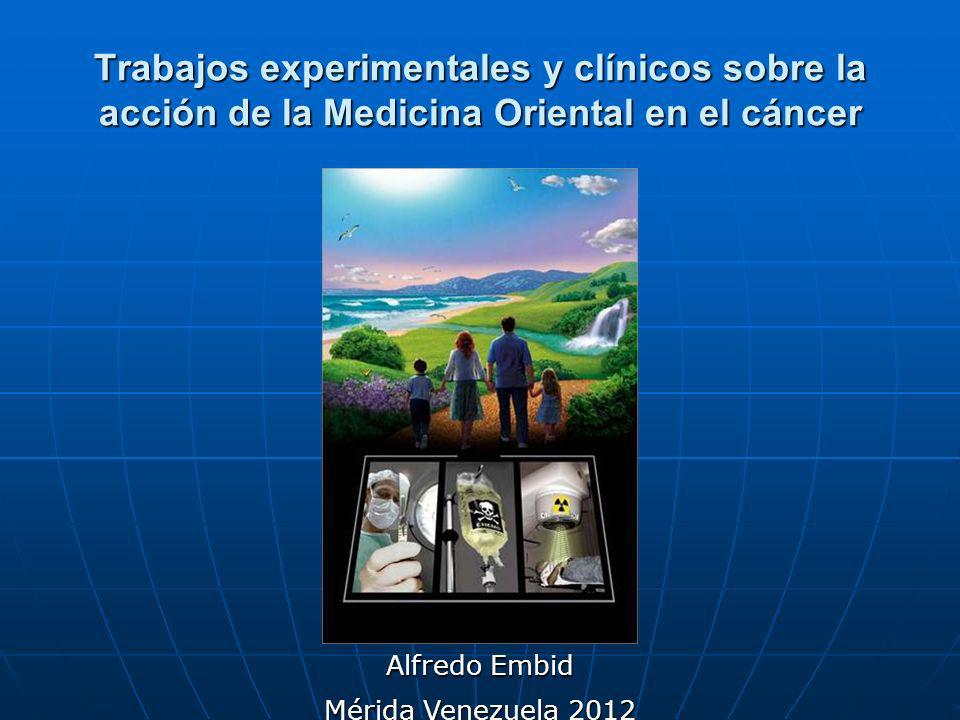 Trabajos experimentales y clínicos sobre la acción de la Medicina Oriental en el cáncer