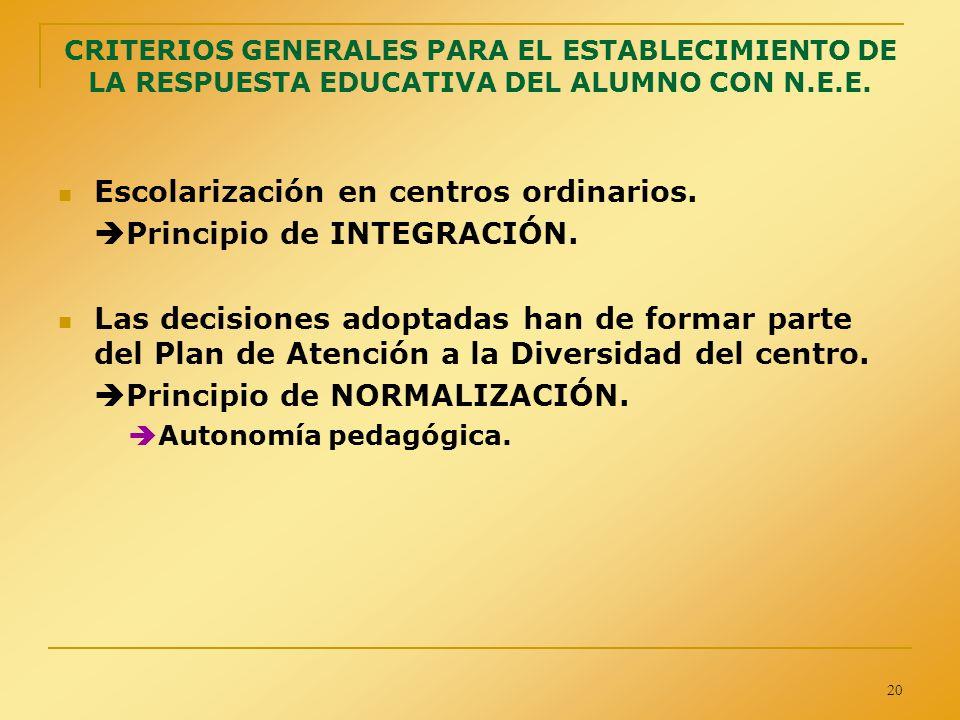 Escolarización en centros ordinarios. Principio de INTEGRACIÓN.