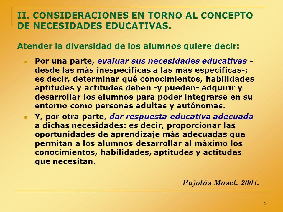 II. CONSIDERACIONES EN TORNO AL CONCEPTO DE NECESIDADES EDUCATIVAS