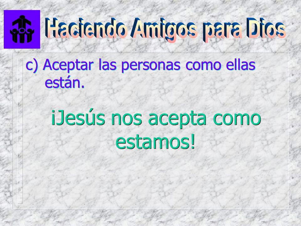 ¡Jesús nos acepta como estamos!