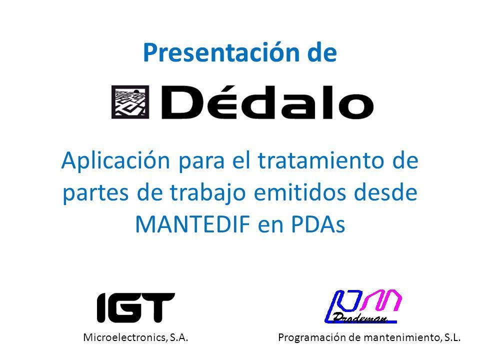 Presentación de Aplicación para el tratamiento de partes de trabajo emitidos desde MANTEDIF en PDAs.