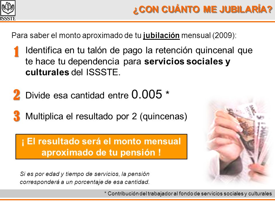 ¡ El resultado será el monto mensual aproximado de tu pensión !