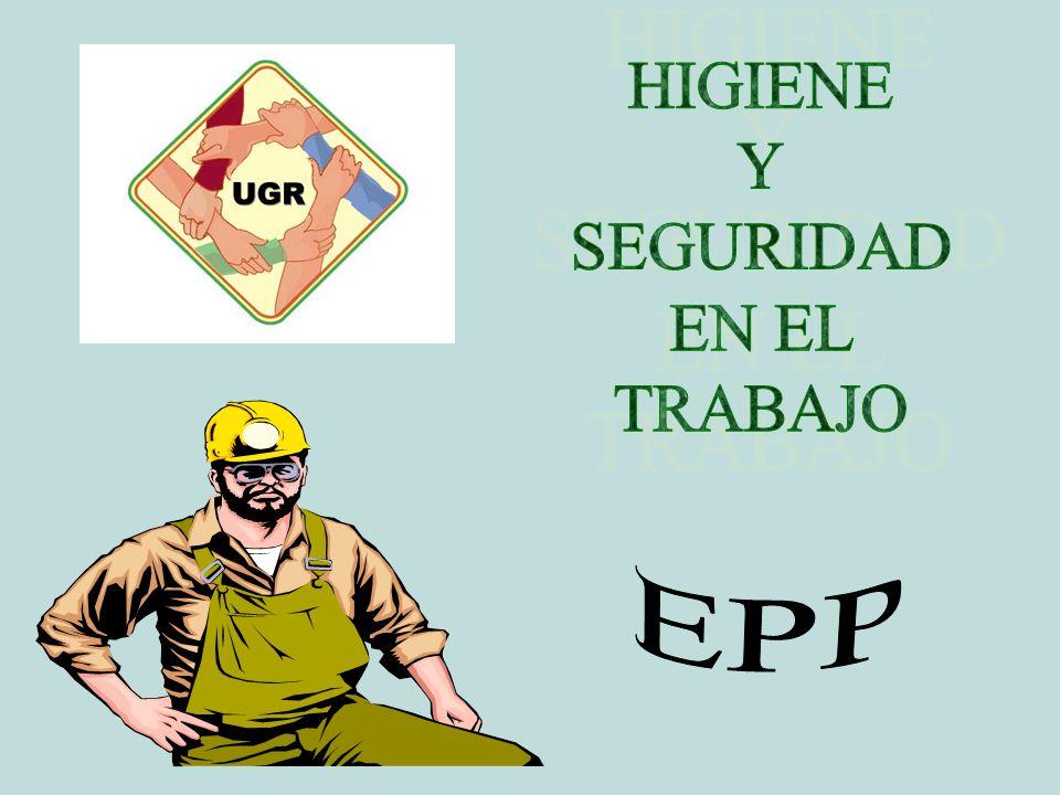 HIGIENE Y SEGURIDAD EN EL TRABAJO EPP