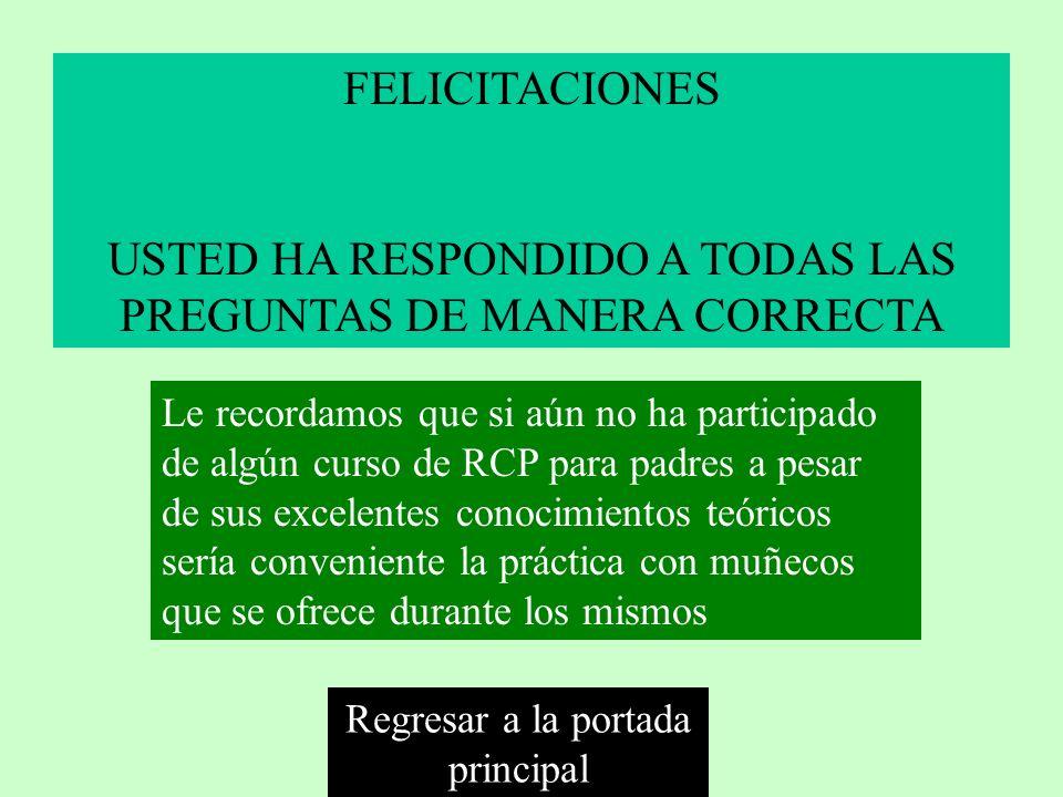 USTED HA RESPONDIDO A TODAS LAS PREGUNTAS DE MANERA CORRECTA