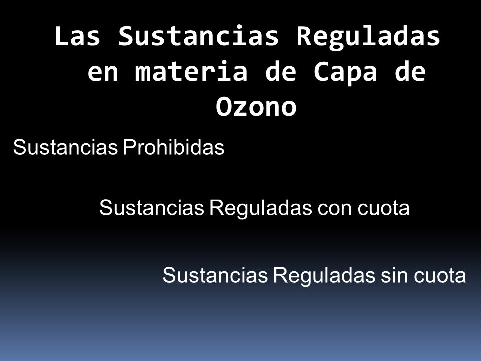 Las Sustancias Reguladas en materia de Capa de Ozono