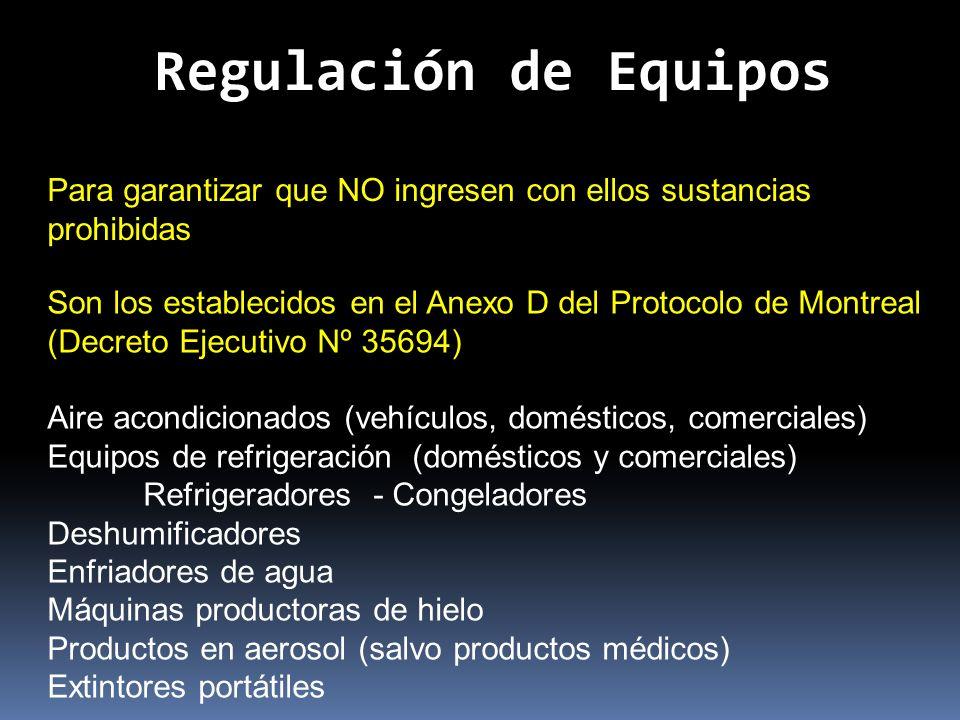 Regulación de Equipos Para garantizar que NO ingresen con ellos sustancias prohibidas.