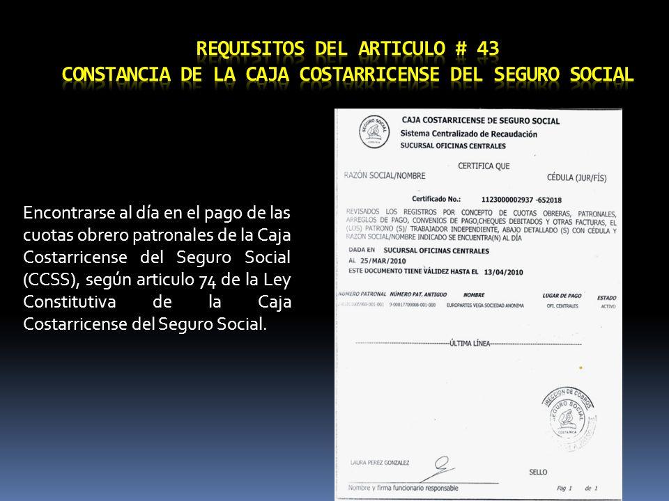 Requisitos del Articulo # 43 Constancia de la Caja Costarricense del Seguro Social