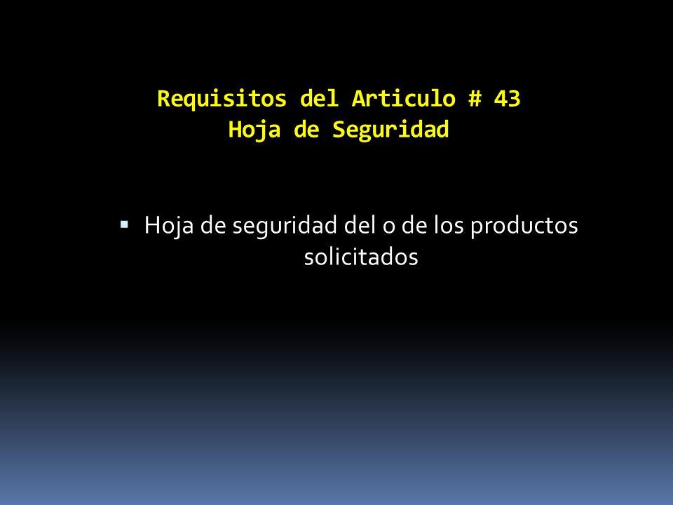 Requisitos del Articulo # 43 Hoja de Seguridad
