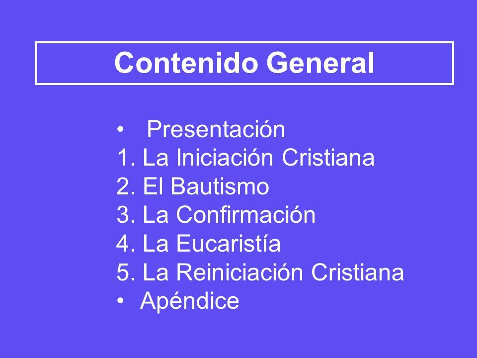 Contenido General Presentación 1. La Iniciación Cristiana