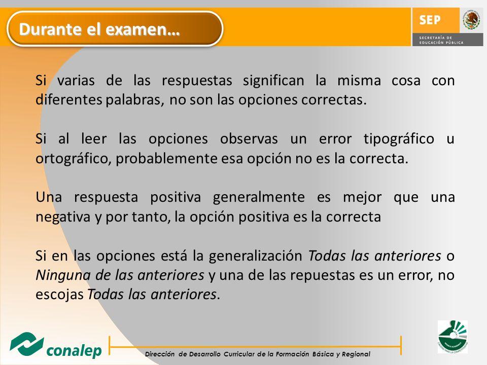 Durante el examen… Si varias de las respuestas significan la misma cosa con diferentes palabras, no son las opciones correctas.