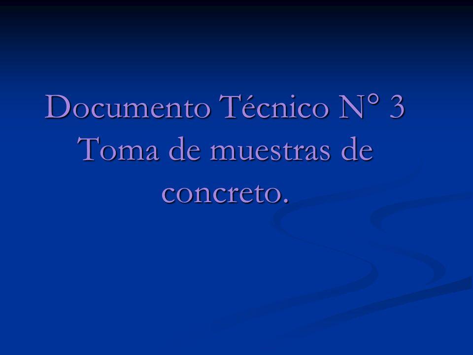 Documento Técnico N° 3 Toma de muestras de concreto.