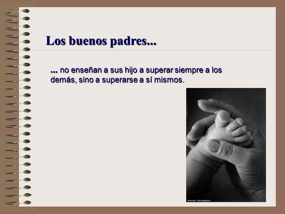 Los buenos padres......